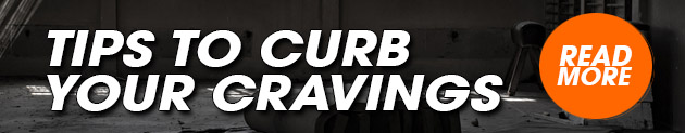 Tips to Curb Your Cravings