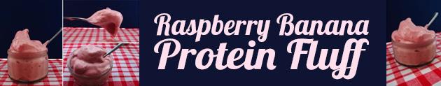 Raspberry Banana Protein Fluff